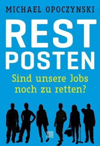 Michael Opoczynski: Restposten: Sind unsere Jobs noch zu retten?, Benevento, 208 Seiten, 22 €.